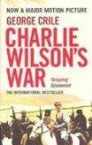 Charlie Wilson's War: The Story of the Largest CIA...