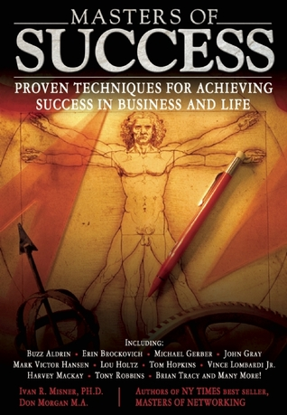 Masters of Success: Proven Techniques for Achievin...