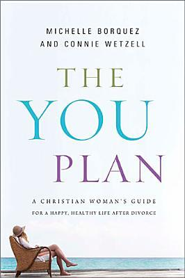 The YOU Plan: A Christian Woman's Guide for a Happ...