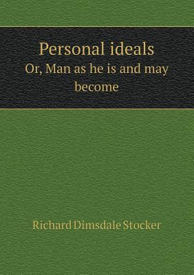 Personal Ideals Or, Man as He Is and May Become