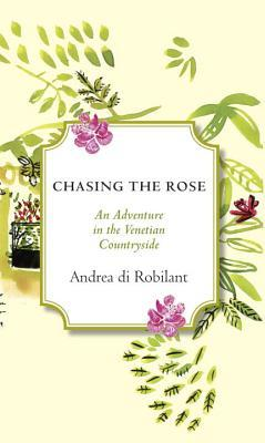 Chasing the Rose: An Adventure in the Venetian Cou...