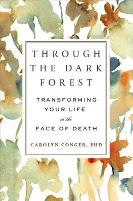 Through the Dark Forest: Transforming Your Life in...