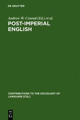 Post-Imperial English: Status Change in Former Bri...