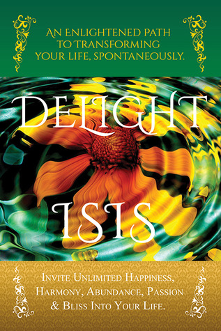 Delight: An Enlightened Path to Transforming Your ...