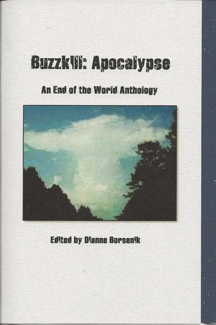 Buzzkill: Apocalypse - An End of the World Antholo...