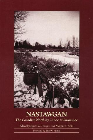 Nastawgan: The Canadian North by CanoeSnowshoe