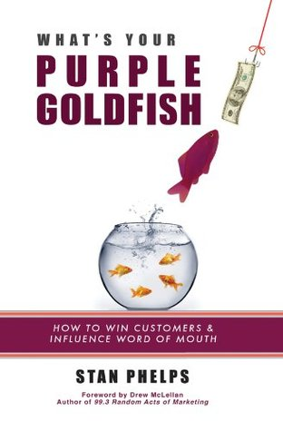 What's Your Purple Goldfish? How to Win Customers ...