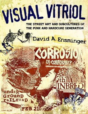 Visual Vitriol: The Street Art and Subcultures of ...