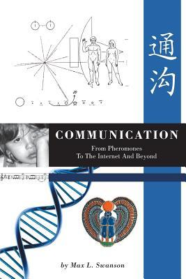 Communication: From Pheromones to the Internet and...