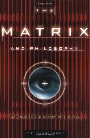 The Matrix and Philosophy: Welcome to the Desert o...