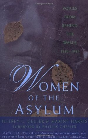 Women of the Asylum: Voices from Behind the Walls,...