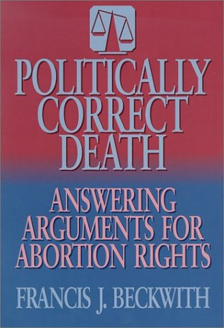 Politically Correct Death: Answering the Arguments...