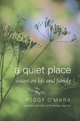 A Quiet Place: Essays on Life and Family