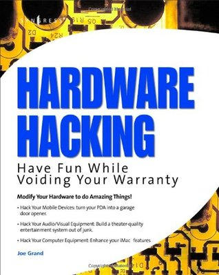 Hardware Hacking: Have Fun While Voiding Your Warr...