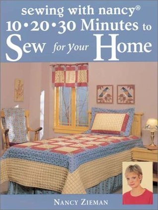 Sewing with Nancy 10-20-30 Minutes to Sew for Your...