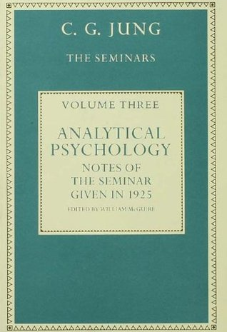 Analytical Psychology: Notes of the Seminar given ...