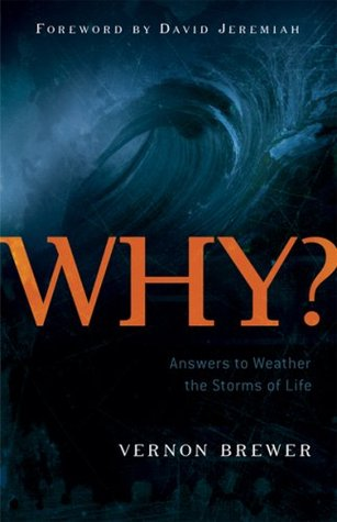 WHY? Answers to Weather the Storms of Life