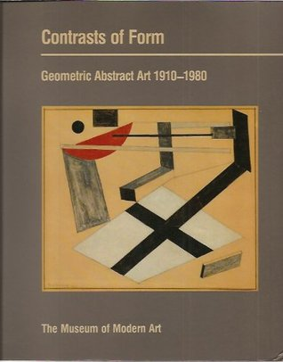Contrasts of Form: Geometric Abstract Art 1910-198...