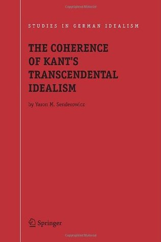 The Coherence of Kant's Transcendental Idealism (Studies in German Idealism)