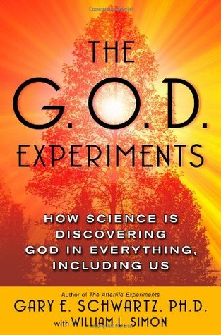 The G.O.D. Experiments: How Science Is Discovering...