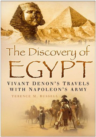 The Discovery of Egypt: Vivant Demon's Travels With Napoleon's Army