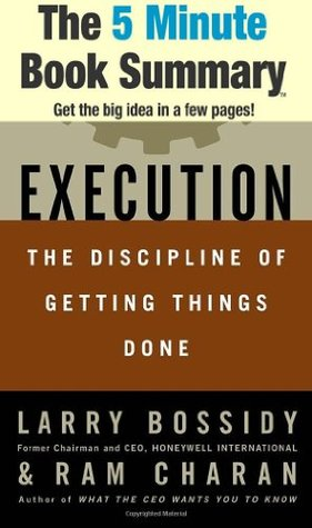 Execution: The Discipline of Getting Things Done b...
