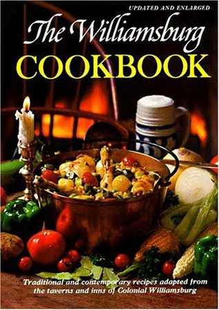 The Williamsburg Cookbook: Traditional and Contemp...