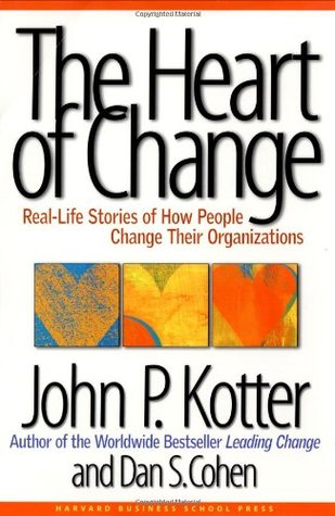 The Heart of Change: Real-Life Stories of How Peop...