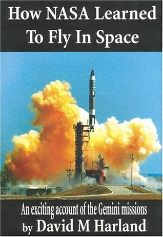 How NASA Learned to Fly in Space: An Exciting Acco...