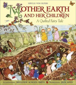 Mother Earth and Her Children: A Quilted Fairy Tal...