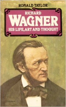 Richard Wagner, His Life, Art and Thought