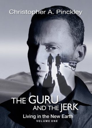 The Guru and the Jerk (Living in the New Earth)