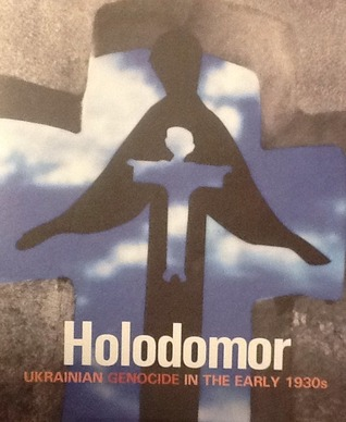 Holodomor: Ukrainian Genocide in the Early 1930s