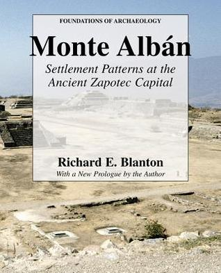 Monte Alban: Settlement Patterns at the Ancient Za...