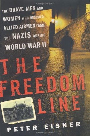 The Freedom Line: The Brave Men and Women Who Resc...