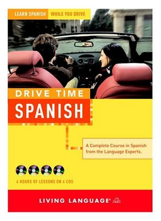 Drive Time: Spanish (CD): Learn Spanish While You ...