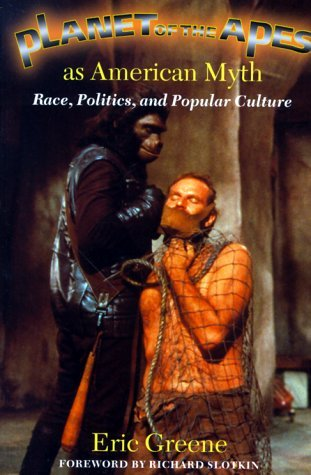 *Planet of the Apes* as American Myth: Race, Polit...
