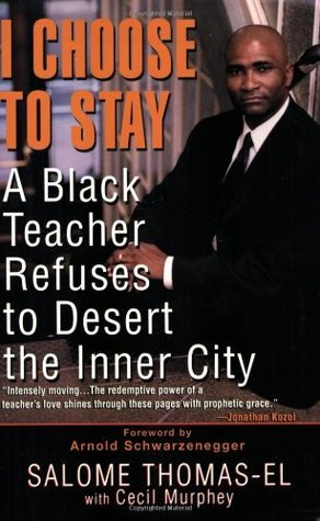 I Choose to Stay: A Black Teacher Refuses to Deser...