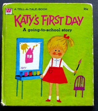 Katy's First Day: a Going to School Story