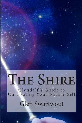 The Shire: Glendalf's Guide to Cultivating Your Fu...