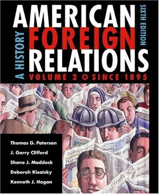 American Foreign Relations: A History, Volume 2: S...