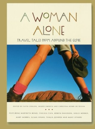A Woman Alone: Travel Tales from Around the Globe
