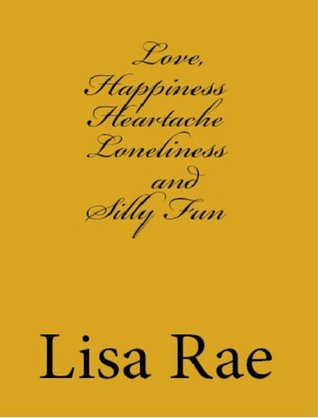 Love, Happiness, Heartache, Loneliness and Silly F...