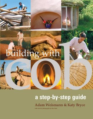 Building with Cob: A Step-by-Step Guide (Sustainab...