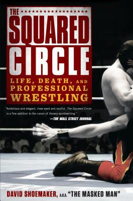 The Squared Circle: Life, Death, and Professional ...