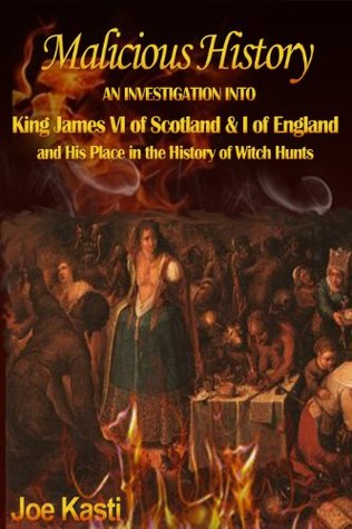 Malicious History: AN INVESTIGATION INTO KING JAME...