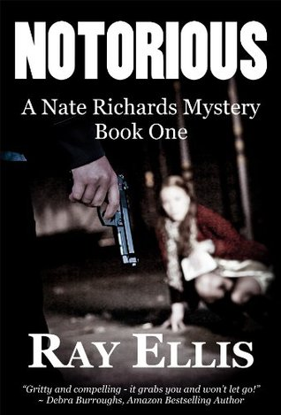 Notorious (A Nate Richards Mystery - Book One)