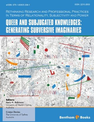 Queer and Subjugated Knowledges: Generating Subver...
