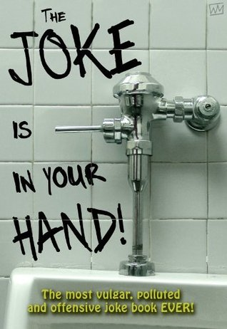 The Joke is in your Hand!