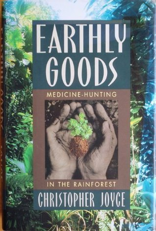 Earthly Goods: Medicine Hunting In The Rainforest